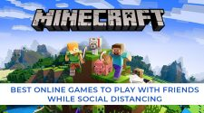 BEST ONLINE GAMES TO PLAY WITH FRIENDS WHILE SOCIAL DISTANCING