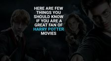 HERE ARE FEW THINGS YOU SHOULD KNOW IF YOU ARE A GREAT FAN OF HARRY POTTER MOVIES