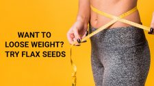 WANT TO LOOSE WEIGHT TRY FLAX SEEDS