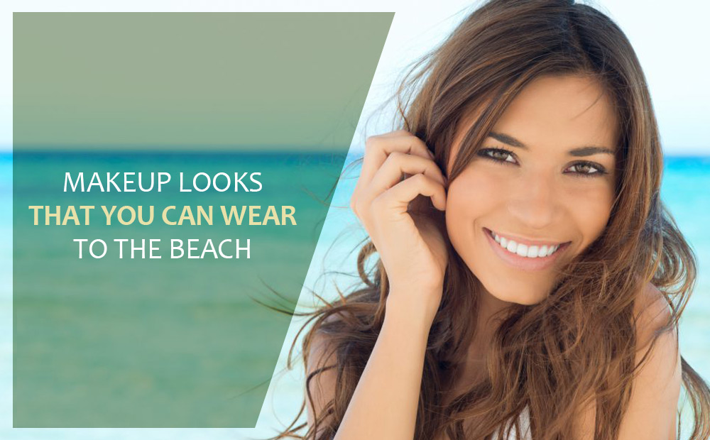 MAKEUP-LOOKS-THAT-YOU-CAN-WEAR-TO-THE-BEACH_Revised