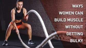 WAYS-WOMEN-CAN-BUILD-MUSCLE-WITHOUT-GETTING-BULKY