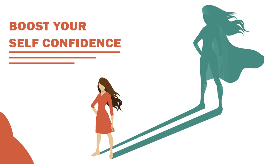 EASY WAYS TO BOOST YOUR SELF CONFIDENCE